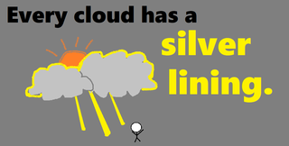 Every cloud has a silver lining.png