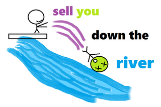 sell you down the river.png